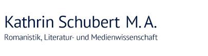 Kathrin Schubert M. A. Romanistik, Literatur- und Medienwirtschaft